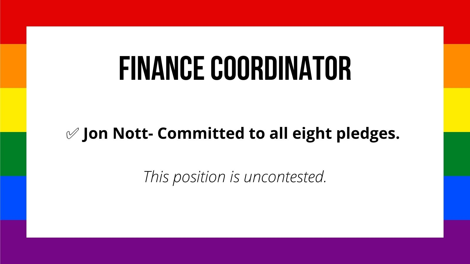 Finance Coordinator Jon Nott- Committed to all eight pledges. ✅ This position is uncontested.